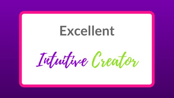Excellent Intuitive Creator