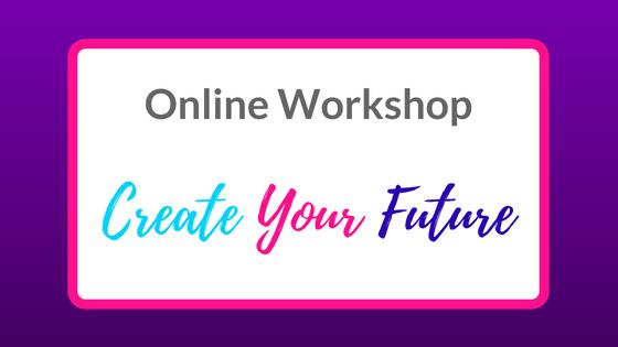 Online Workshop Create Your Future
